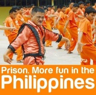 Prison. More fun in the Philippines.