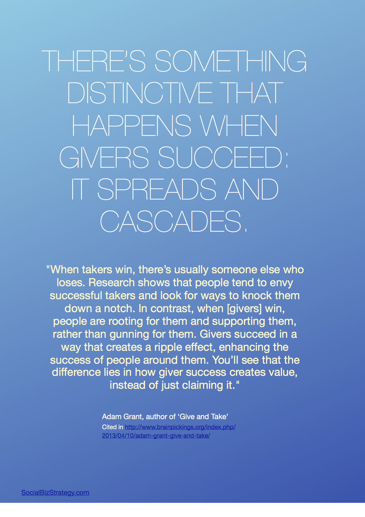 When givers succeed, success spreads and cascades.